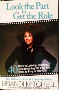 """Need help with branding? Check out visual brand strategist and image coach Brandi Mitchell's book """"Look the Part to Get the Role.''"""