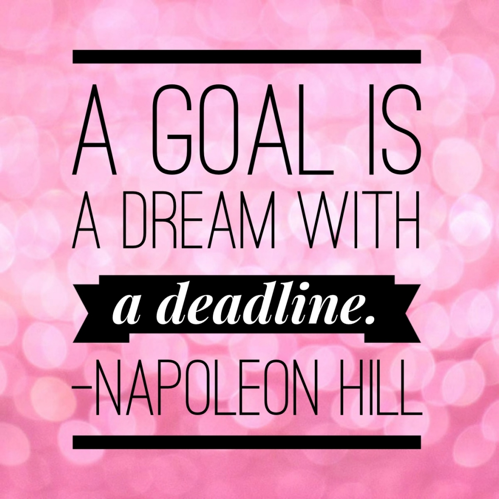 Pursue your deadline, live your dream.