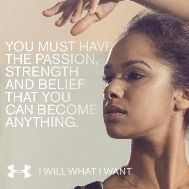If you want it, go after it.  Image of ballerina Misty Copeland from Under Armor