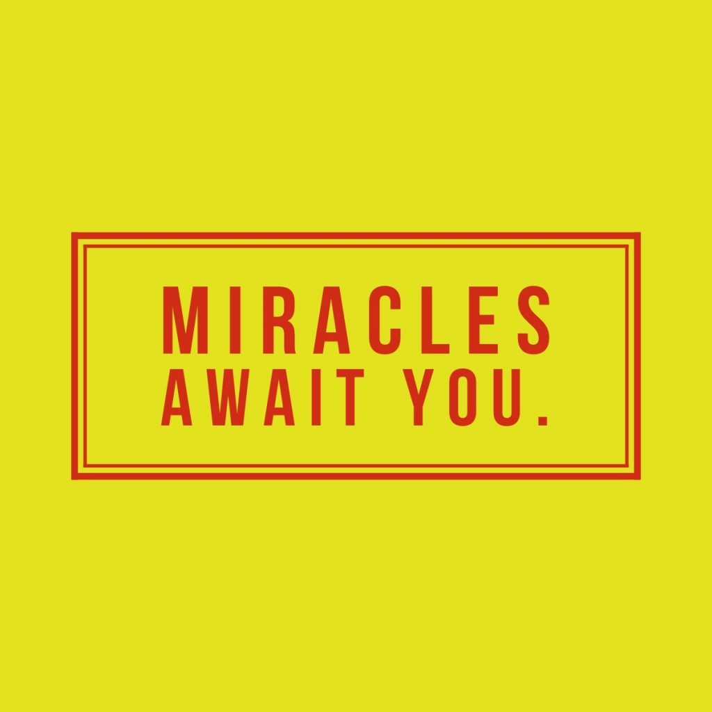 Wake up determined that's what's for you is for you because miracles await you. Anything can happen.